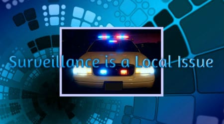 (Video) Surveillance is a Local Issue